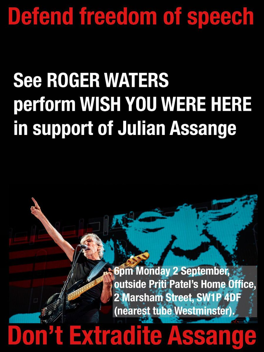 CORRECTION on the date: Monday is 2nd Sept when Roger Waters will perform his classic 'Wish You Were Here' for Julian Assange outside the Home Office in Marsham Street, central London. I will be speaking. Join us at 6pm on the 2nd for a fine show of solidarity with Julian.