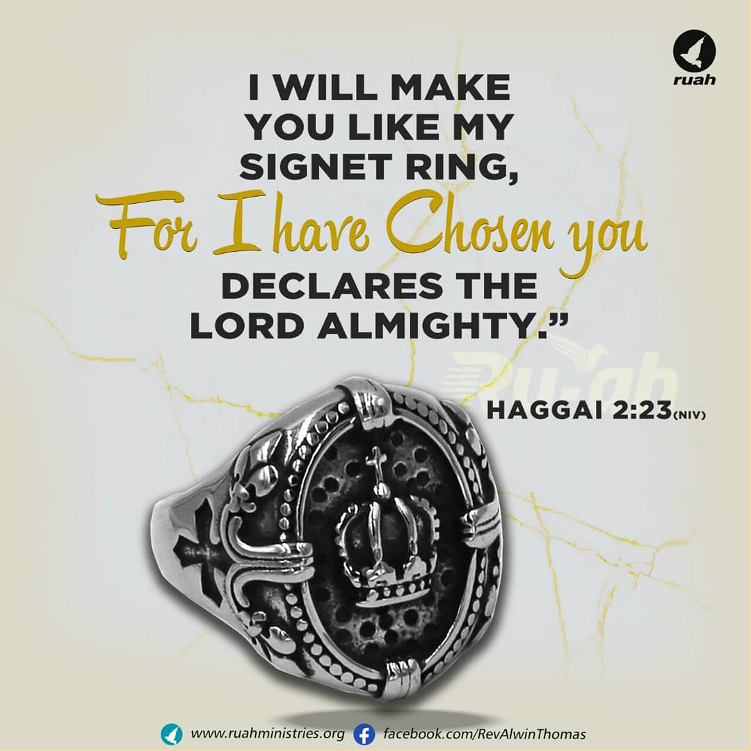 "Alwin Thomas on Twitter: ""I will make you like my signet ring, for I have chosen you,'declares the Lord Almighty."" Haggai 2.23 #dailybreath #ruah #ruahchurch #ruahministries #promiseverse #promiseoftheday #blessingword #wordofgod #Ihavechosenyou #haggai…"