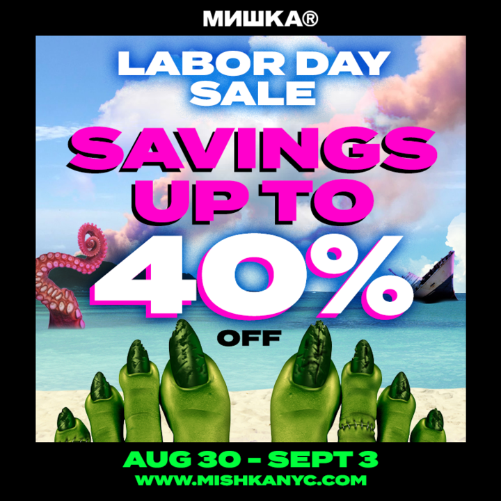Labor Day Weekend Sale Going On Now! mishkanyc.com