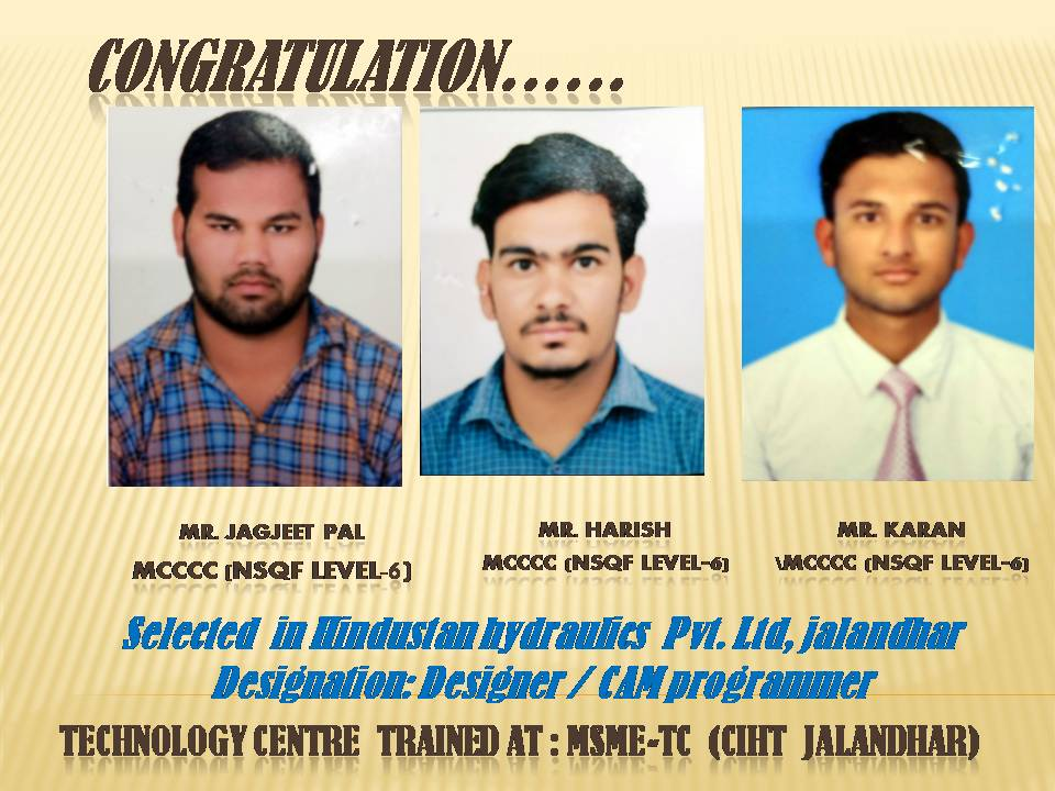 #MYMSME congratulations to trainees of CIHT, Jalandhar on their selection for Hindustan Hydraulics Pvt. Ltd, as Designer / CAM programmer https://t.co/XeY0Z4mN9Z
