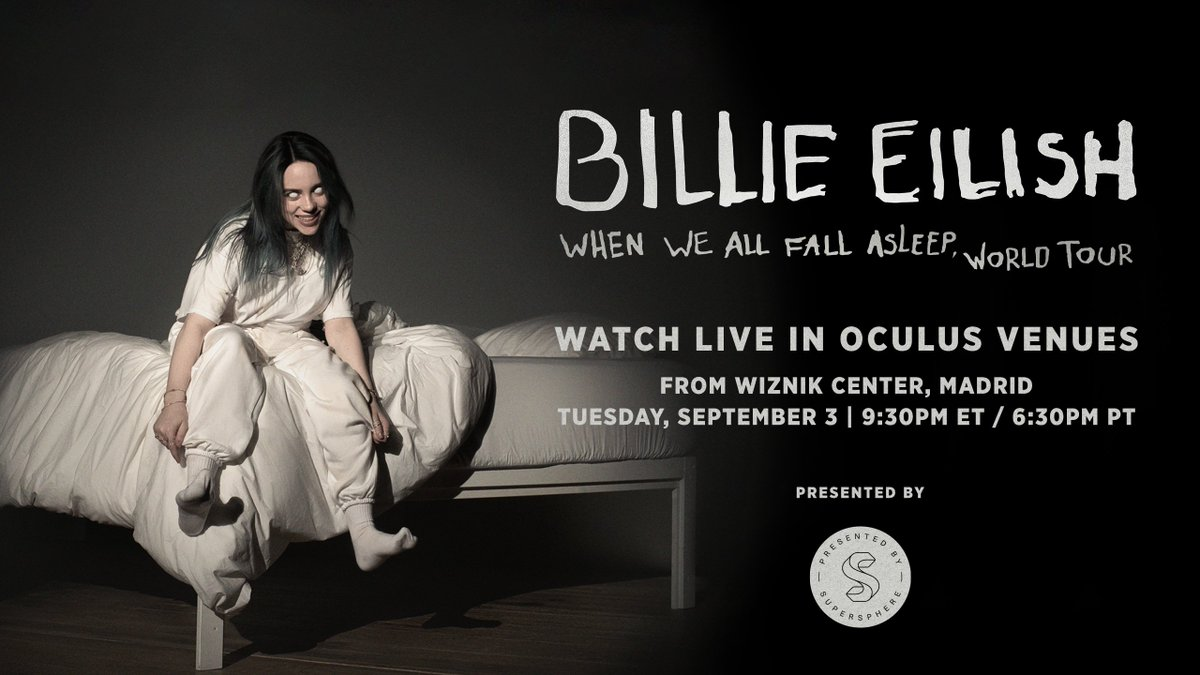 Billies WHEN WE ALL FALL ASLEEP, WORLD TOUR VR Experience is next Tuesday. Shot before her show in Madrid, experience it live in Oculus Venues September 3 at 6:30pm PT, sponsored by @SupersphereVR. ocul.us/BillieEilish