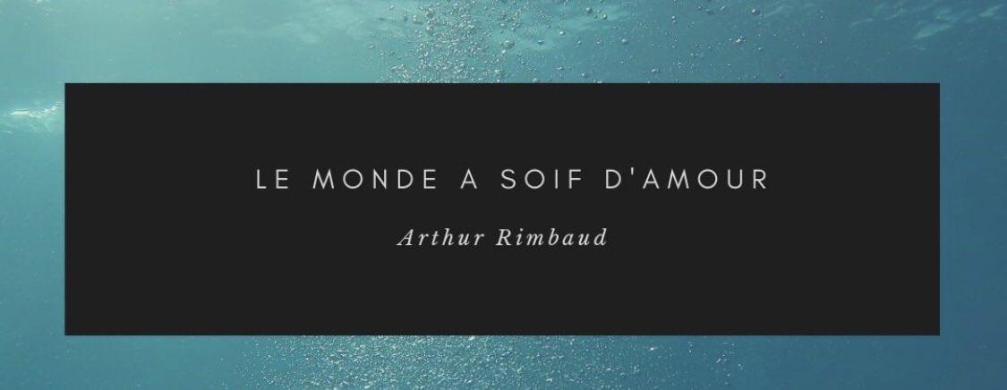 Le Monde A Soif D Amour Arthur Rimbaud