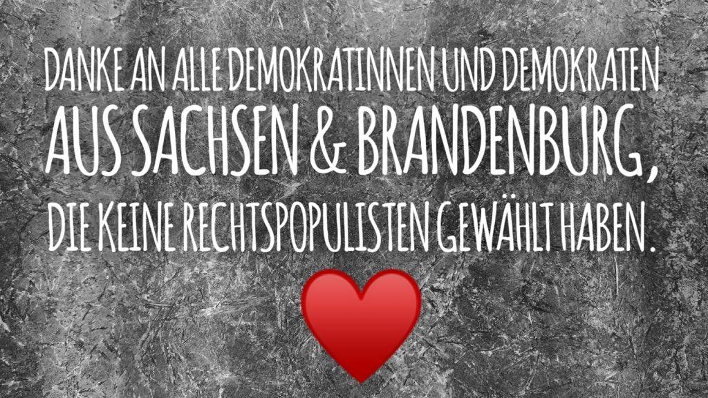 Ich sage #DankeDemokraten in #Sachsen und #Brandenburg.   #WehrhafteDemokratie #DemokratieUnantastbar #LtwSN #LtwBB  #WirSindMehr   #NoAFD  #NoNazis<br>http://pic.twitter.com/fo68EhAOss