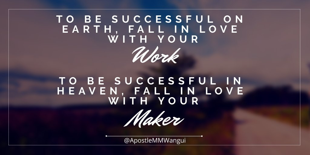 To be successful on earth, fall in-love with your WORK. To be successful in heaven, fall in-love with your Maker. Have a blessed week! #MiracleMonday #GospelReloaded #MotivationalMonday #MondayMotivation #MindfulMonday #MindfulnessMonday #MondayThoughts