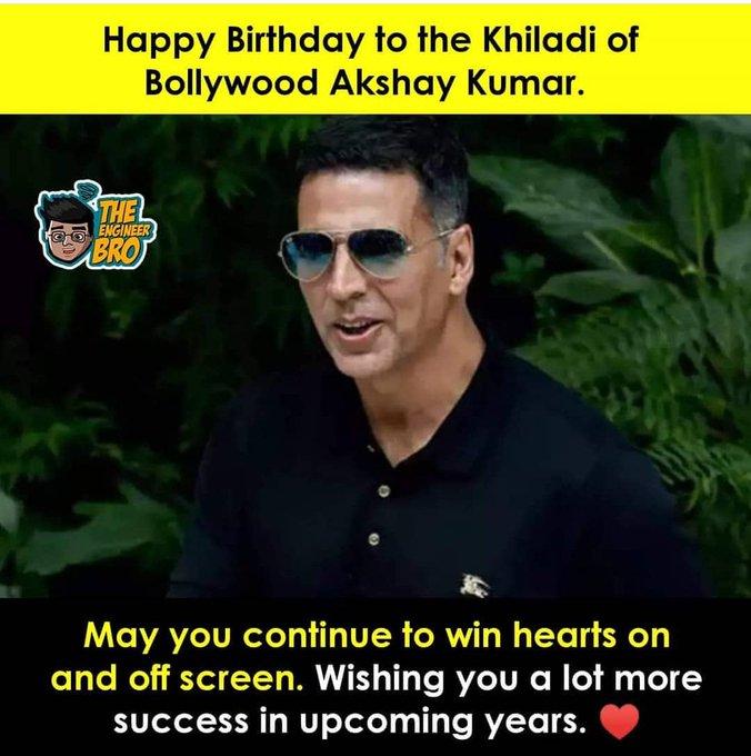 Happy birthday my favorite super star and khildaiyon ka khiladi of Bollywood Akshay kumar sir