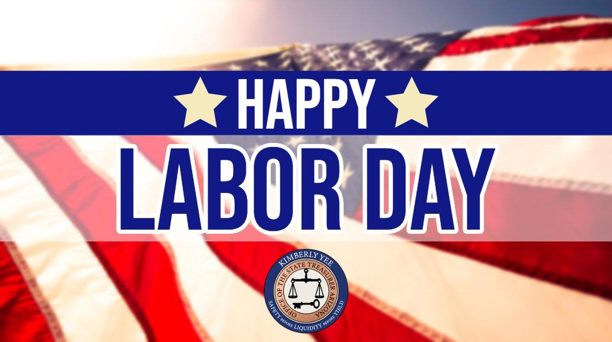 Arizona Treasurer @KimberlyYeeAZ wishes everyone a safe and enjoyable #LaborDay!