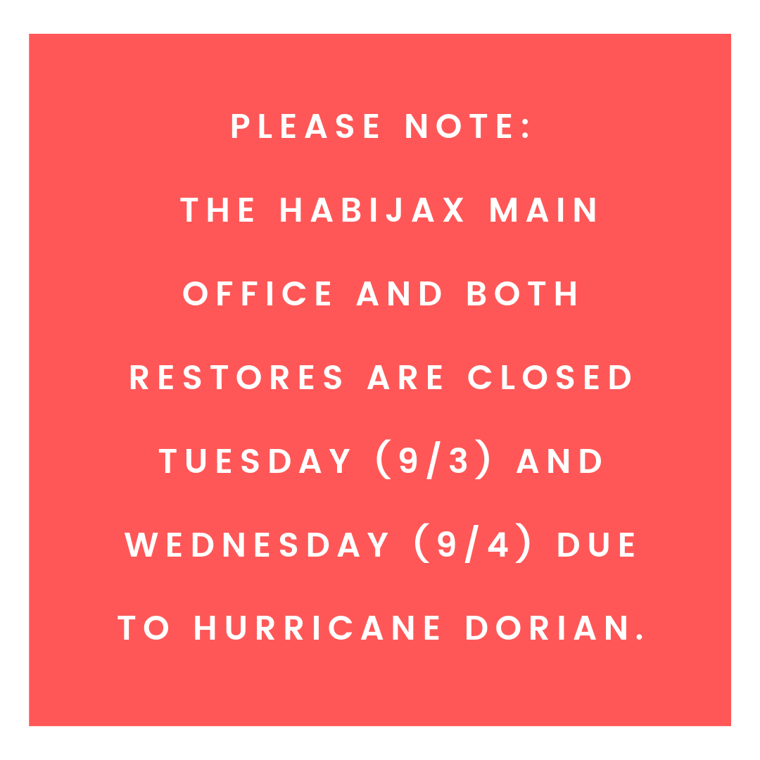 Please Note: the HabiJax main office and both ReStores will be closed Tuesday (9/3) and Wednesday (9/4) due to Hurricane Dorian. Be safe all!