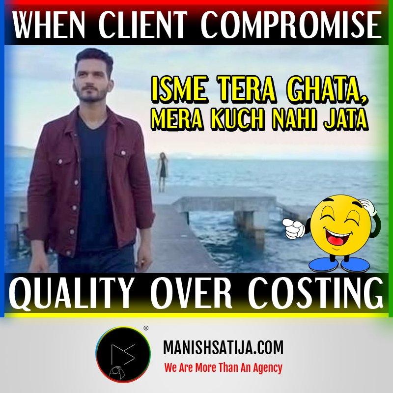 When #Client Compromise #Quality over Costing, YOU: Isme Tera Ghata Mera Kuch Nahi Jata http://Manishsatija.com  #IsmeTeraGhata #TeraGhata #IsmeTeraGhataSong #TeraGhataSong #GajendraVerma  #Memes #FamousMemes #influencers #influencermarketer #ManishSatijapic.twitter.com/v5MqzLAyzB