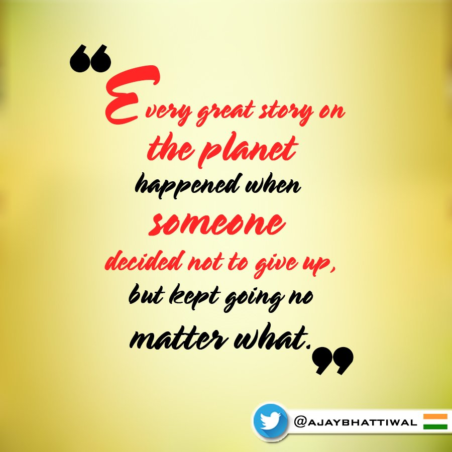 """""""Every great story on the planet happened when someone decided not to give up, but kept going no matter what."""" #inspirationalquotesonlife #thoughtsquotes #positivethoughtoftheday<br>http://pic.twitter.com/r0GTTsc9qL"""