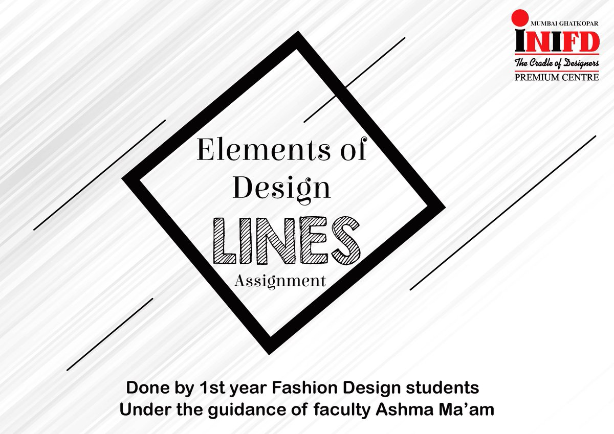 Inifd Ghatkopar A Twitter Our 1st Year Fashion Design Students Have Created An Assignment Elements Of Design Lines Under The Guidance Of Ashma Ma Am Visit Inifd Ghatkopar Mumbai Today Admissions Open