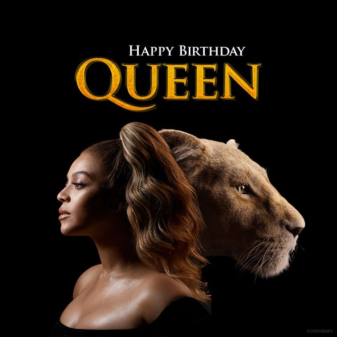 Queen of the Bey-hive, Queen of the Pride Lands! Happy birthday
