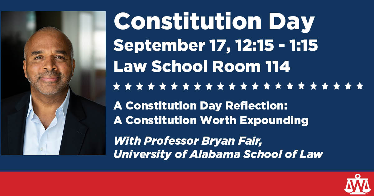 Join us on September 17 for Constitution Day 2019! We are excited to be hosting Professor Bryan Fair from @UALawSchool. Professor Fair will be reflecting the nation's constitutional creed and practices. This event is free and open to the public. https://t.co/HbBun29zI5