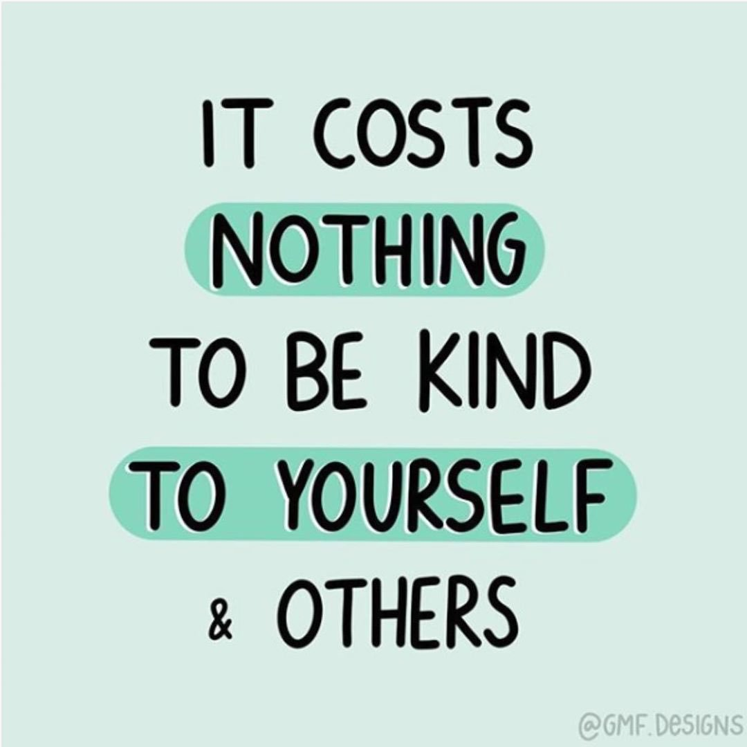 It costs nothing to be kind to yourself and others #SelfCareSeptember Image: @GMFDESIGNS