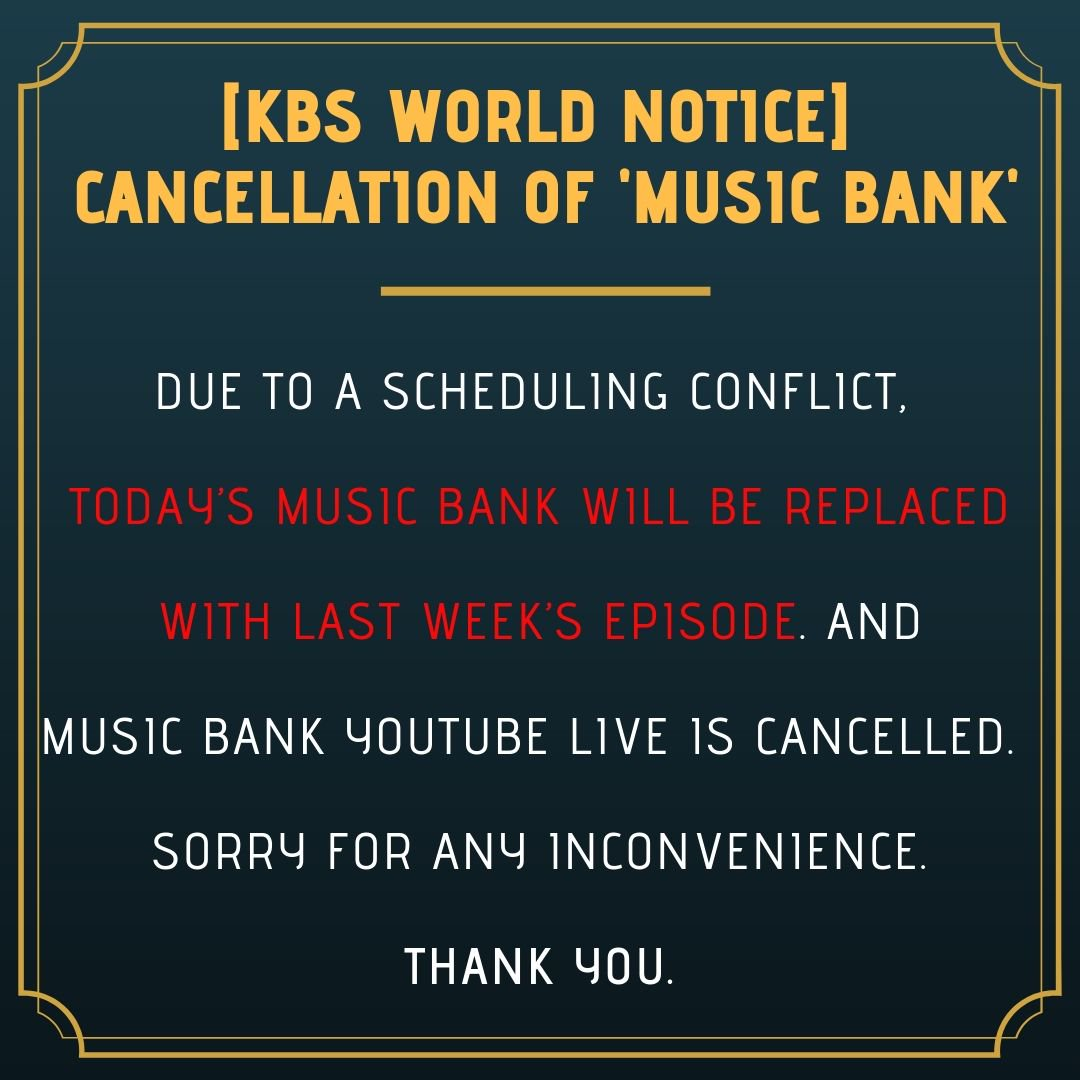 [KBS World #NOTICE] Due to a scheduling conflict, today's #MusicBank will be replaced with last week's episode. And Music Bank #Youtube LIVE has been canceled. We apologize for the short notice. Thank you for your understanding.