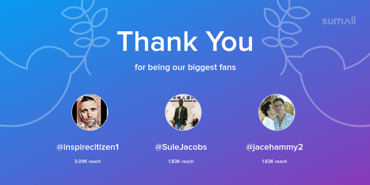 Our biggest fans this week: inspirecitizen1, SuleJacobs, jacehammy2. Thank you! via sumall.com/thankyou?utm_s…