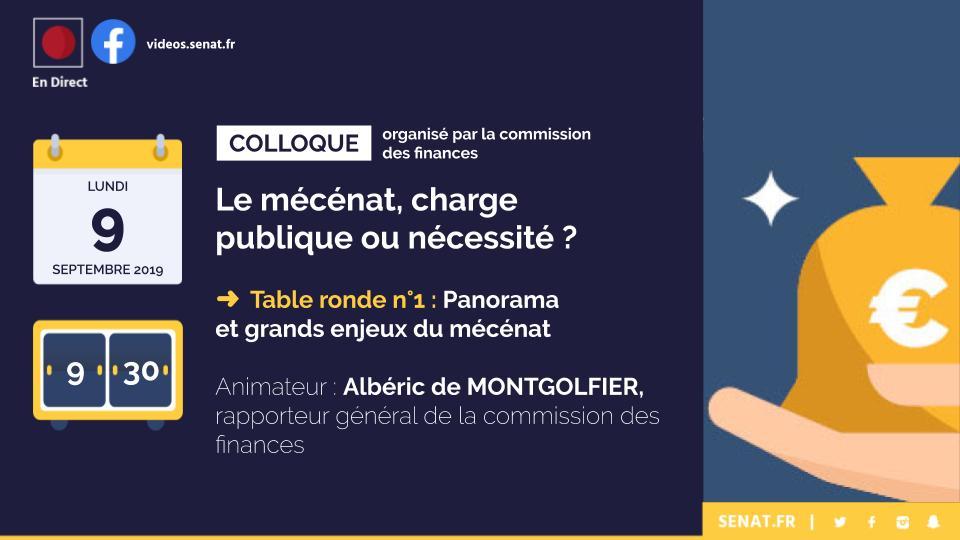 """🔴 À 9h30, suivez en direct sur Facebook la 1ère table ronde du colloque """"Le #mécénat, charge publique ou nécessité ?"""", organisée par la #ComFinSénat. Le direct vidéo : https://t.co/CcCIWow5KC  cc @VincentEBLE @aldemontgolfier @FondationBNPP @generosites @M__ETI @Fondationfrance https://t.co/N5Zidh37Vb"""