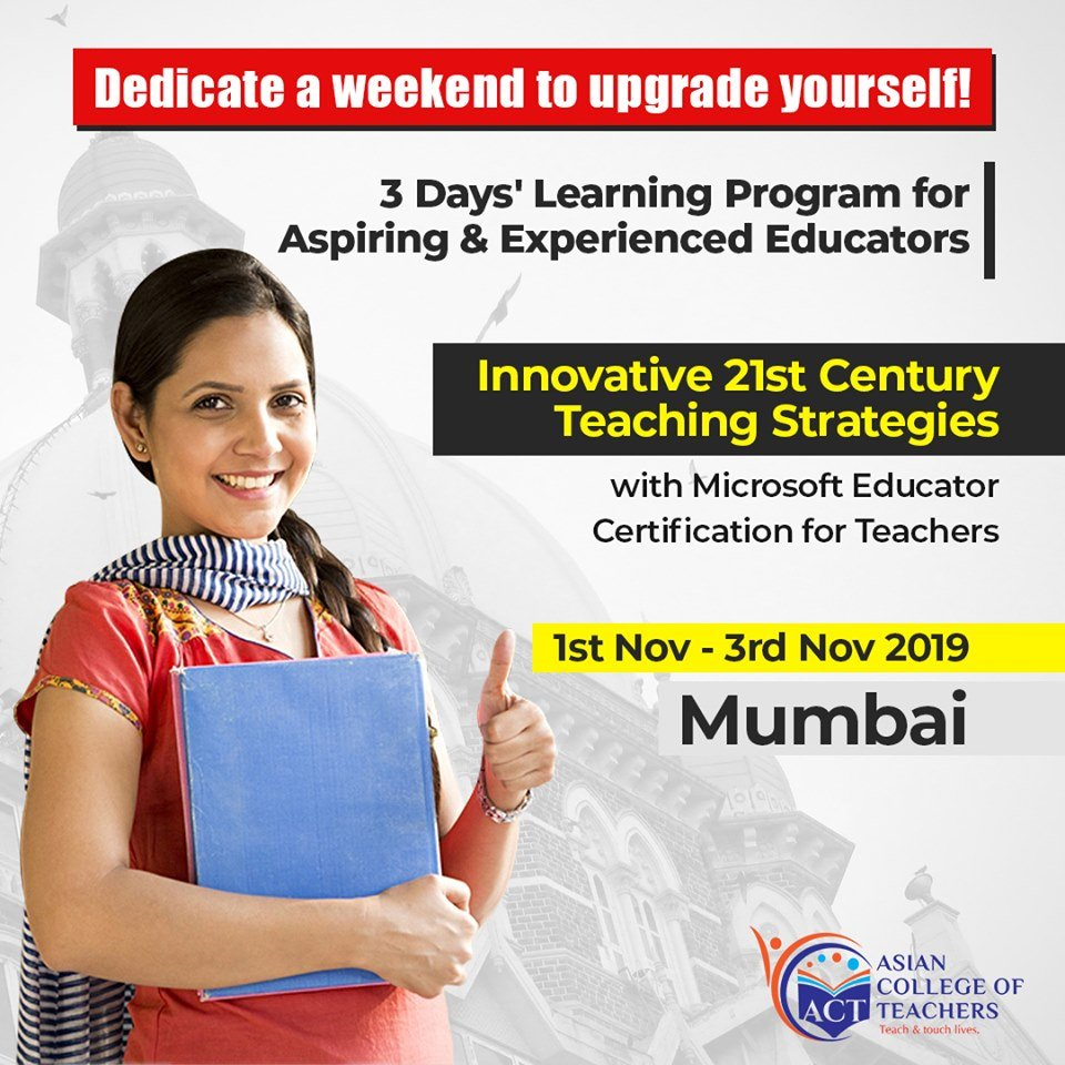 Join 3 days #FacetoFaceLearningProgram for #Teachers on #Innovative21stCenturyTeachingStrategies in #Mumbai offered by #ACT and get insight in the #MicrosoftCertifiedEducatorProgram (#MCE) program starts from 1st - 3rd Nov.  To apply click at https://bit.ly/2LofcXw |📲9830118651
