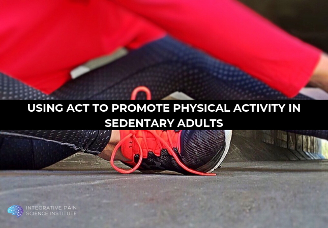 Physical inactivity and sedentarism can take a toll on human health. So how can practitioners help people become more active?  #ACT is the answer. Click here to learn more.  #ReinventingPainCare #PT #physicaltherapy #physio #acceptanceandcommitmenttherapy https://buff.ly/2RhacHX