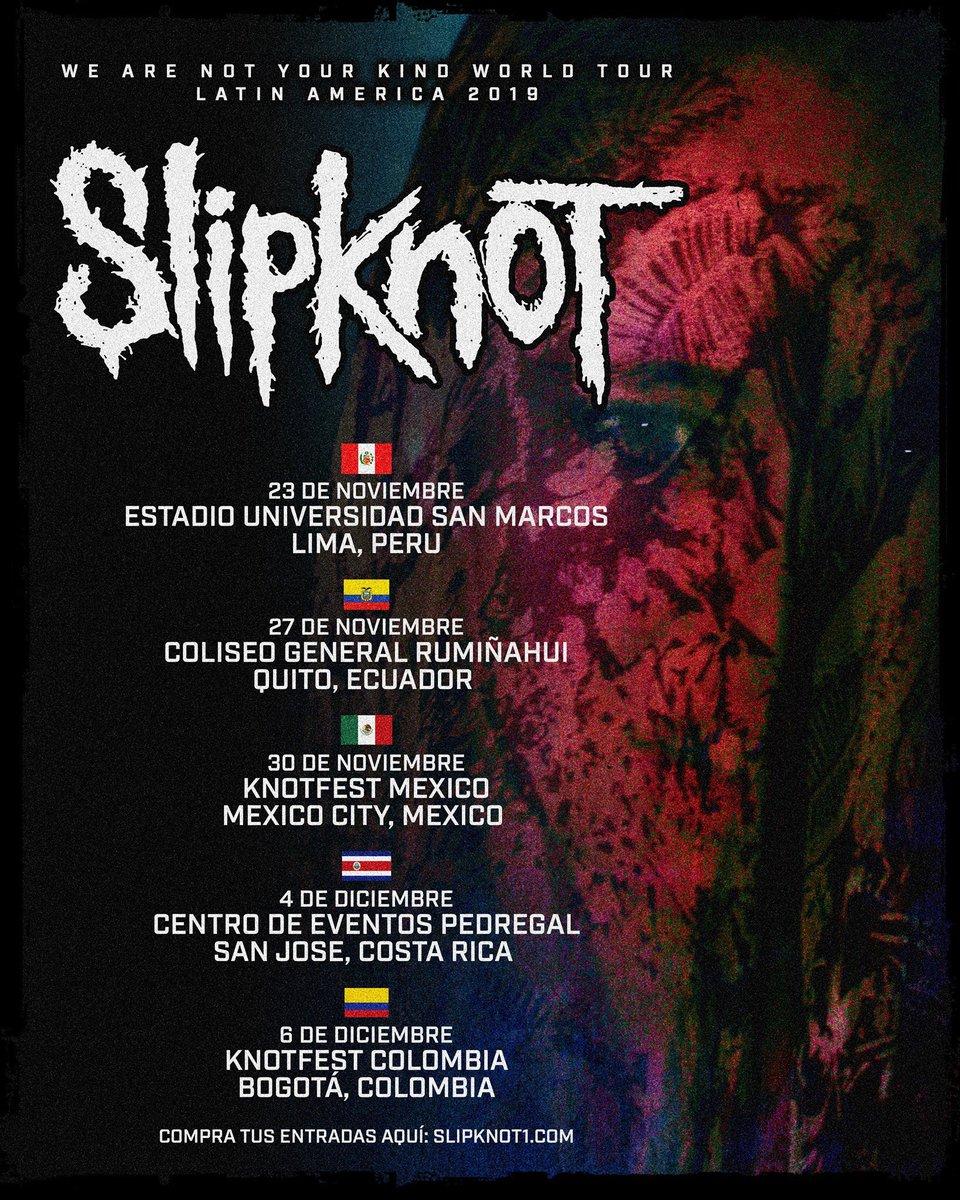 Latin America 2019 slipknot1.com/events #WeAreNotYourKind