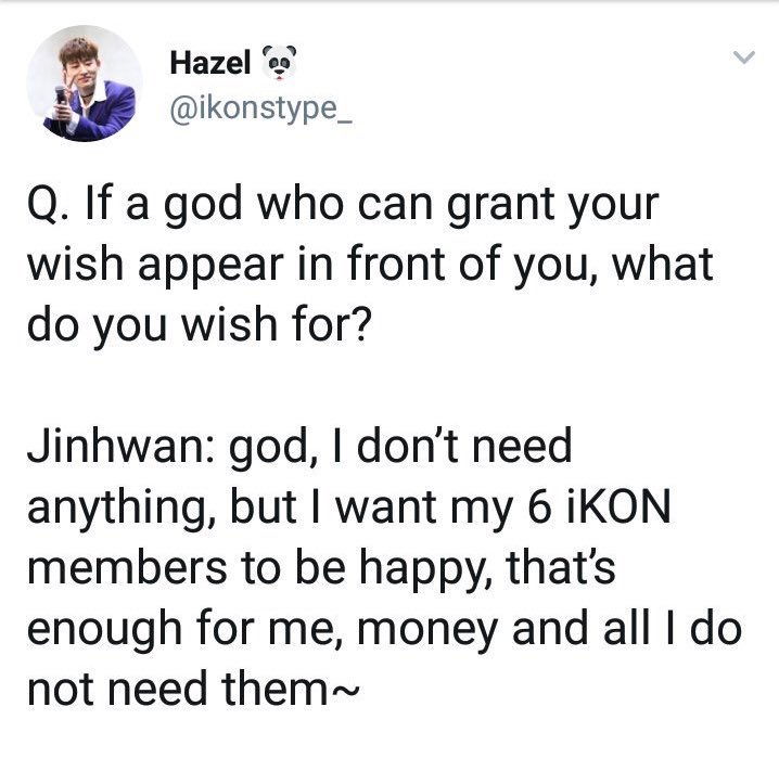 """GOD, I DONT NEED ANYTHING, BUT I WANT MY 6 iKON MEMBERS TO BE HAPPY, THAT'S ENOUGH FOR ME, MONEY AND ALL I DONT NEED THEM.""😭😭😭😭😭😭"