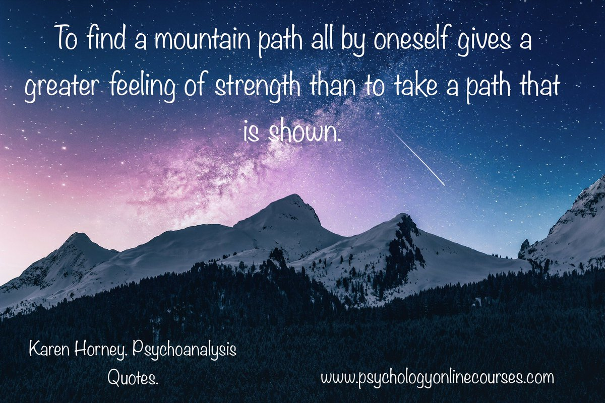 Visit our website for more quotes, articles and courses: https://psychologyonlinecourses.com/ .#psychology #psicologia #psychologycoursesonline #mentalhealth #mentalhealthawareness #life #therapy #motivation #karenhorney #mountain #strenght #strengthquotes #path #great