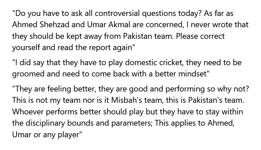Journalist: In your report in 2016, you wrote that Ahmed Shehzad and Umar Akmal should be kept away from the team. Now they have been brought back (into the list of probables for Sri Lanka series) #PAKvSL #CricketWaqar Younis: