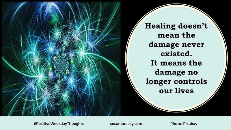 Healing doesn't mean the damage never existed.  It means the damage no longer controls our lives   #KeeptalkinMH #MentalHealthAwareness #positiveweekdaythoughts #Healing #MentalHealthMatters