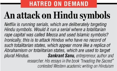 """Hatred On Demand: An attack on Hindu symbols -  """"Would Netflix run a serial where a totalitarian rape capital was called Mecca and used Islamic symbols?"""" asks @sankrant   http:// dnai.in/gjKS    <br>http://pic.twitter.com/gusoIj10nI"""