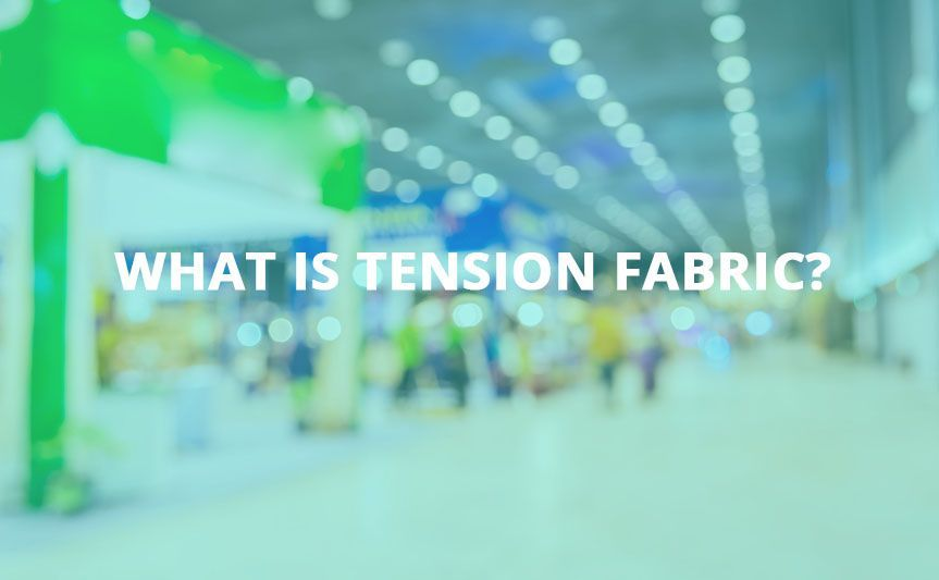 What is tension fabric?
