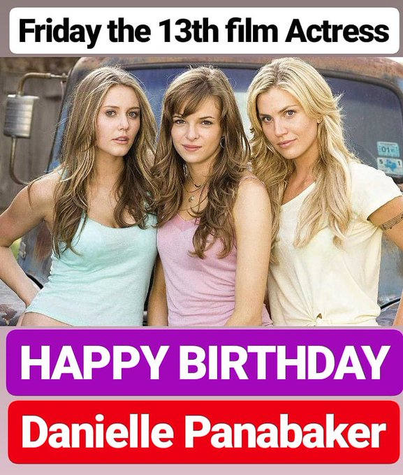 HAPPY BIRTHDAY  Danielle Panabaker FRIDAY THE 13TH FILM ACTRESS