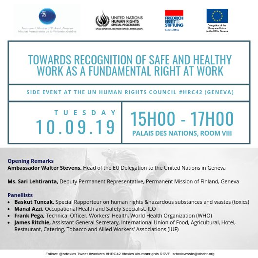 """Join us tomorrow Sept 10th for an important side event to the @UNHumanRights Council #HRC42   """"Toward the safe and healthy work as a fundamental right at work""""  Speakers from @EU_UNGeneva @FinlandGeneva  @ilo @who @IUFglobal and more! https://t.co/Gj35n7e0ah"""