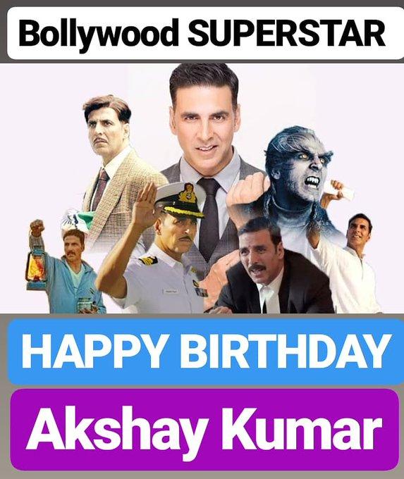 HAPPY BIRTHDAY  Akshay Kumar BOLLYWOOD SUPERSTAR
