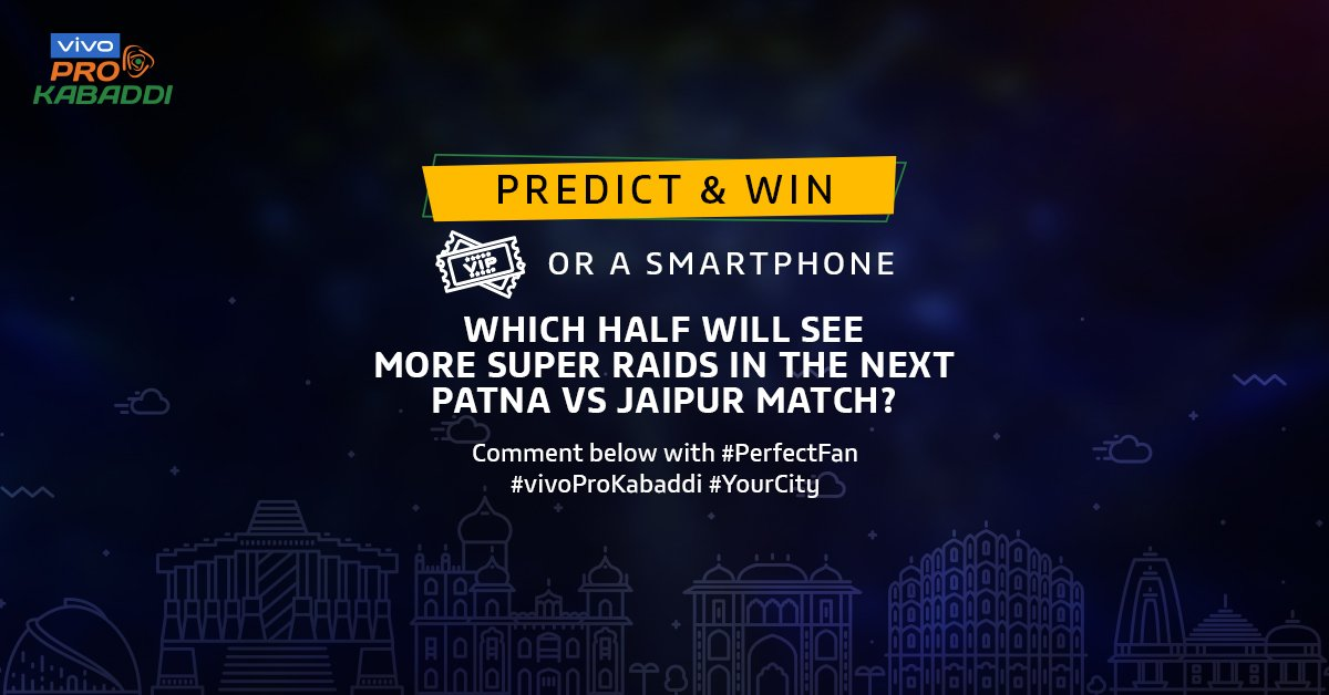 #ContestAlert Predict which half of the game will see more super raids at the Patna Vs Jaipur #vivoProKabaddi match on Thursday and stand a chance to win VIP tickets and a smartphone.Answer below using #vivoProKabaddi #PerfectFan #YourCityCheck TnC - http://bit.ly/2XUa53r
