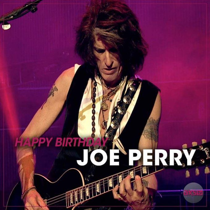 September 10th ... Happy 69th Birthday to guitarist Joe Perry from Aerosmith ...