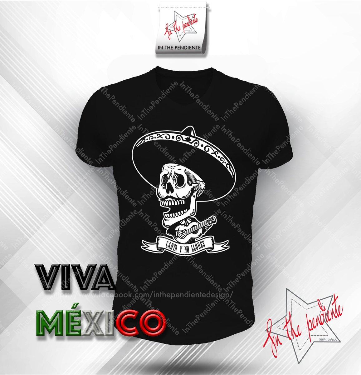 Viva mexico canta u no llores t shirt