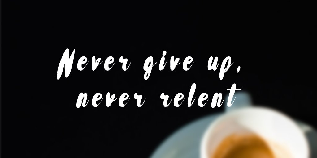 Never give up, never relent! #WillWednesday #WednesdayThoughts #WisdomWednesday #WednesdayWisdom #WomenWednesday #WellnessWednesday #WonderfulWednesday