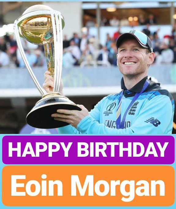 HAPPY BIRTHDAY  Eoin Morgan ENGLAND CRICKET CAPTAIN