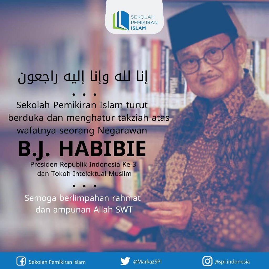Sekolah Pemikiran Islam (SPI) turut berduka dan mengucapkan takziah atas wafatnya seorang Negarawan, Bapak BJ. Habibie (Presiden Indonesia ke-3 dan Tokoh Intelektual Muslim).   Allahummaghfirlahu warhamhu wa'afihi wa'fu'anhu. . .  #BJHabibie #TokohBangsa #SelamatJalanHabibiepic.twitter.com/6zmzNwfxdn