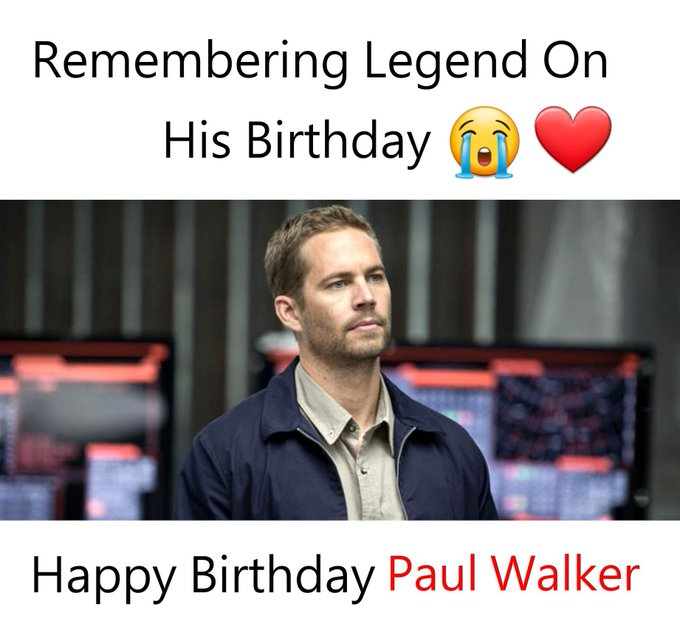 Happy Birthday, Paul Walker! We Miss You