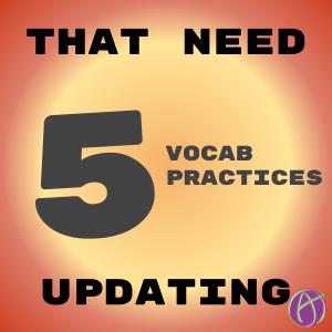 5 Vocab Practices That Need Updating - alicekeeler.com/2018/02/12/5-v…