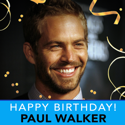 Today we\re remembering Paul Walker who would have turned 46 years old today. Happy birthday, Paul.