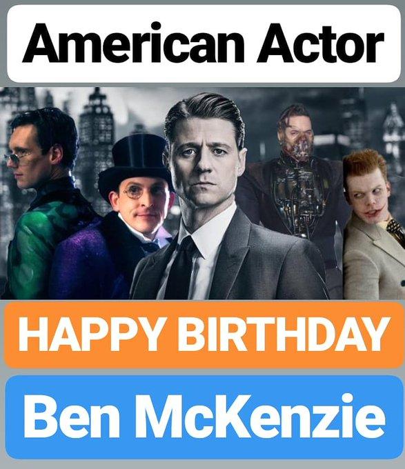 HAPPY BIRTHDAY  Ben McKenzie