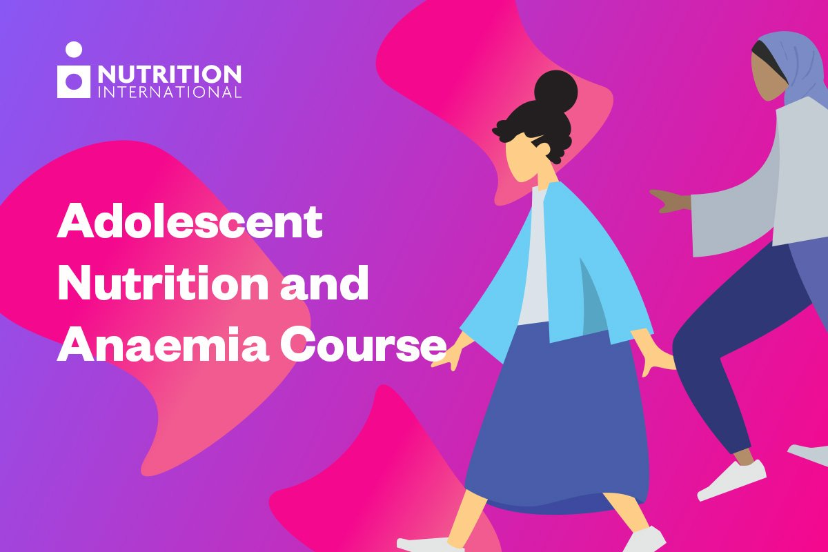 Sign up for this free course on #AdolescentNutrition and #anemia. Valuable resource by one of our members @NutritionIntl for nutrition program officers, implementers, partners, nutrition graduate students, policy makers and decision makers.