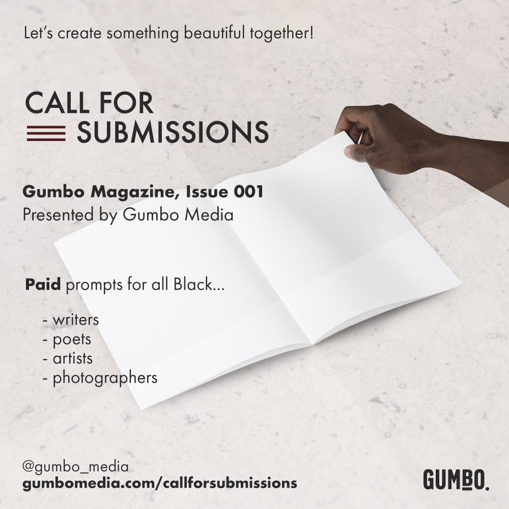 CALL FOR SUBMISSIONS!!  Gumbo Magazine is coming. We're calling on Black creatives of all identities, expressions, abilities, backgrounds, and communities (including global) to submit for PAID opportunities! Help us expand the narrative.   http:// gumbomedia.com/callforsubmiss ions   …  SHARE AND RETWEET<br>http://pic.twitter.com/9019YrMwgu