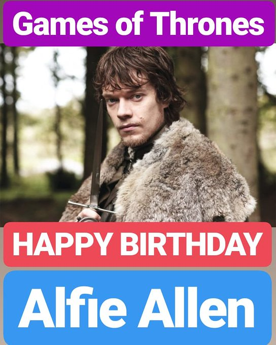 HAPPY BIRTHDAY  Alfie Allen GAMES OF THRONES ACTOR