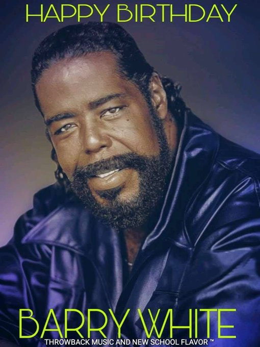 Happy Birthday to Late Smooth R&B Singer Mr Barry White