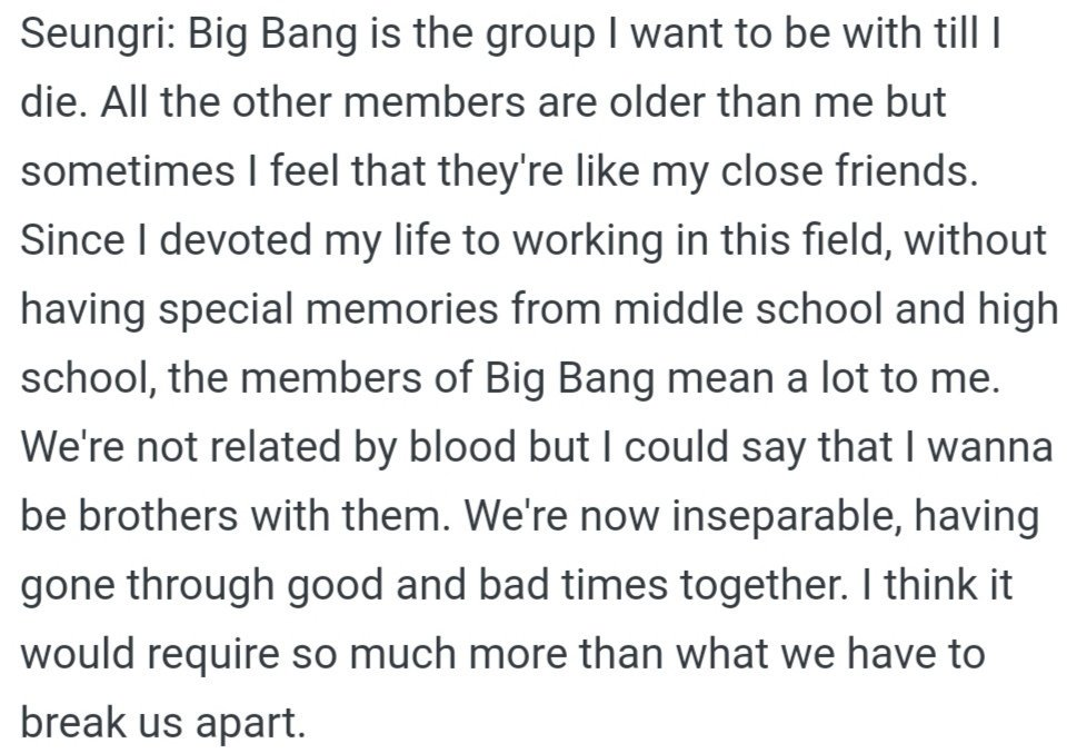 Seungri: BIGBANG is the group I want to be with till I die. 🥺