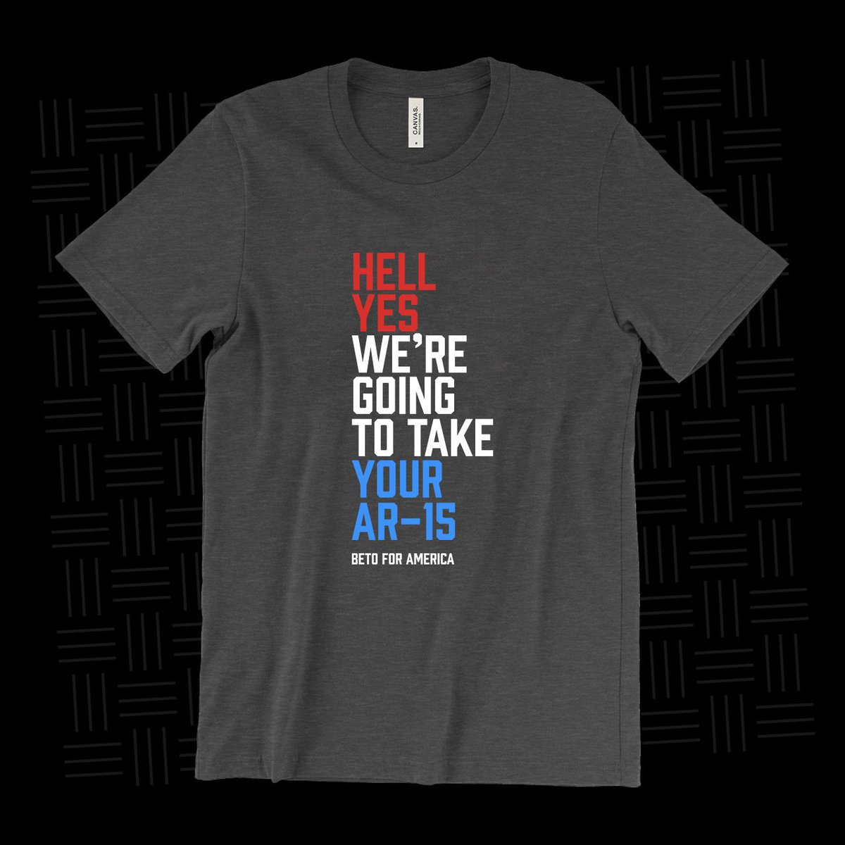 Hell yes, we're going to take your AR-15. Buy your shirt now: store.betoorourke.com/hell-yes-were-…