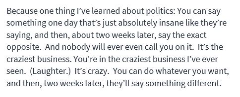 """Trump on what he's learned about politics from watching how he says Democrats behave: """"You can say something one day that's just absolutely insane like they're saying, and then, about two weeks later, say the exact opposite. And nobody will ever even call you on it."""" https://t.co/nmwvgXO4QS"""