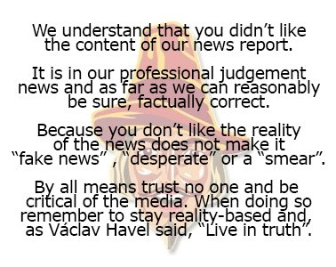 @MattHarperUK @DondieCox @GuidoFawkes So you admit no actual fake news, you just dont like the tone of our editorial slant. I see.